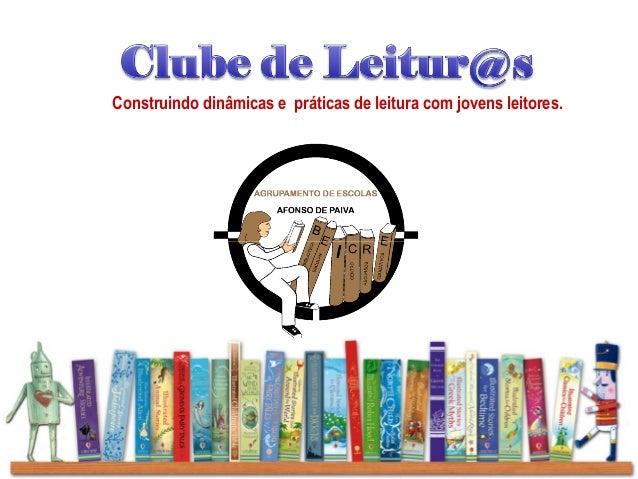 Construindo dinâmicas e práticas de leitura com jovens leitores.