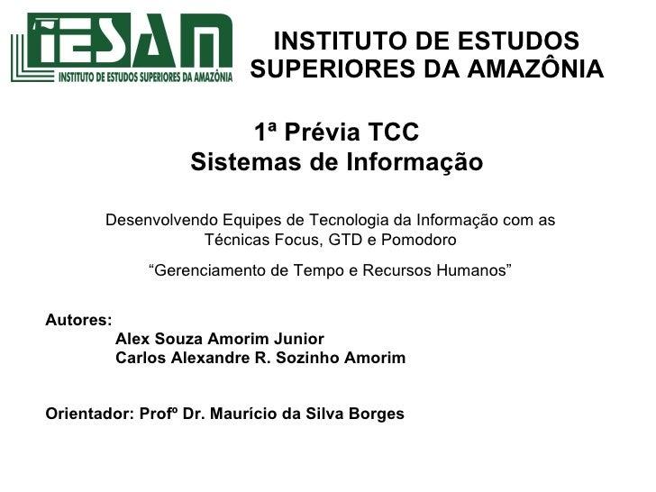 INSTITUTO DE ESTUDOS SUPERIORES DA AMAZÔNIA Autores:   Alex Souza Amorim Junior   Carlos Alexandre R. Sozinho Amorim Orien...