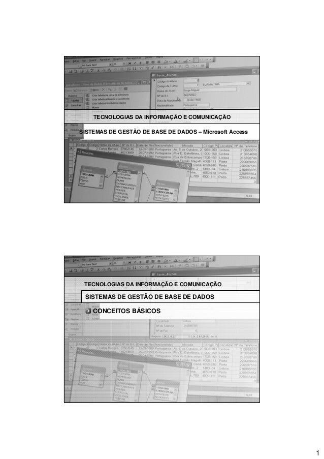 TECNOLOGIAS DA INFORMAÇÃO E COMUNICAÇÃOSISTEMAS DE GESTÃO DE BASE DE DADOS – Microsoft Access TECNOLOGIAS DA INFORMAÇÃO E ...