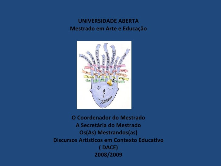 UNIVERSIDADE ABERTA       Mestrado em Arte e Educação            O Coordenador do Mestrado         A Secretária do Mestrad...