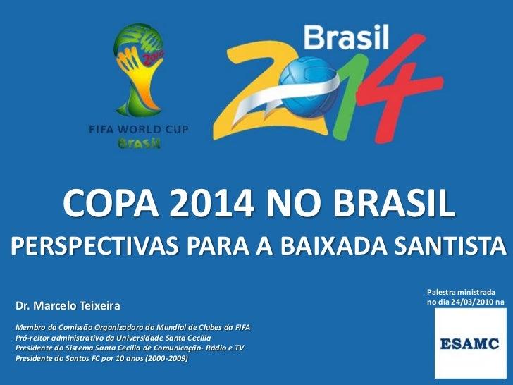 COPA 2014 NO BRASILPERSPECTIVAS PARA A BAIXADA SANTISTA                                                                 Pa...