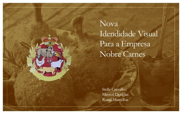 Nova Idendidade Visual Para a Empresa Nobre Carnes Stella Carvalho Maycol Douglas Ronai Marcellus