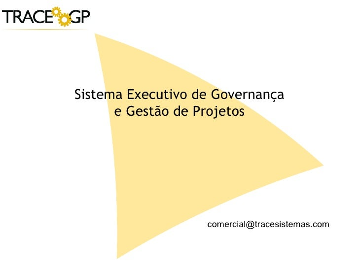 Sistema Executivo de Governança e Gestão de Projetos [email_address]