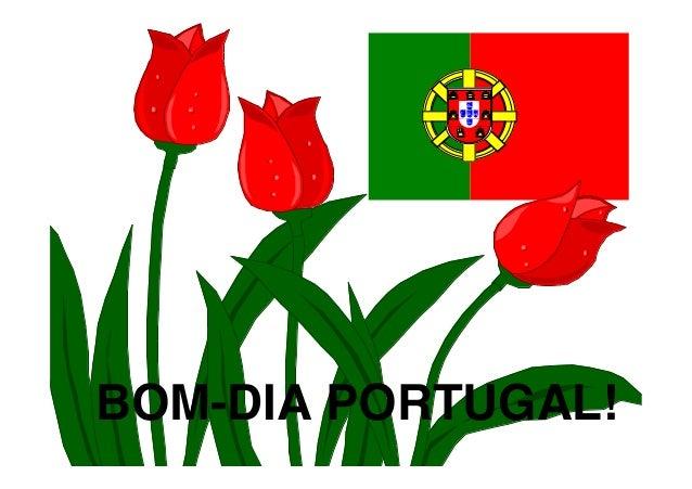 BOM-DIA PORTUGAL!!