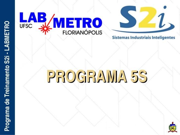 ProgramadeTreinamentoS2iLABMETRO              PROGRAMA5S