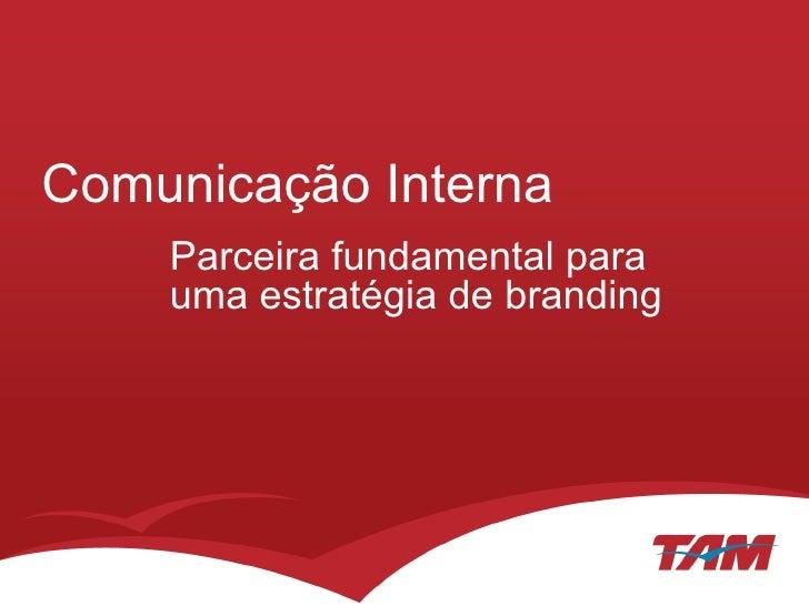 Comunicação Interna Parceira fundamental para uma estratégia de branding