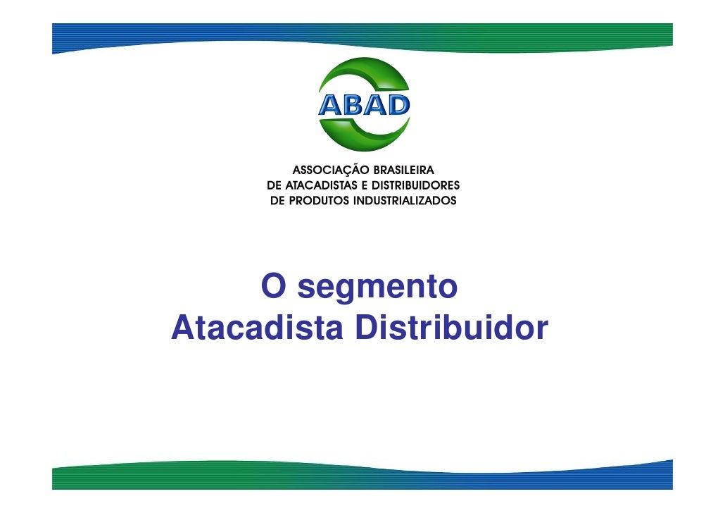 O segmento Atacadista Distribuidor