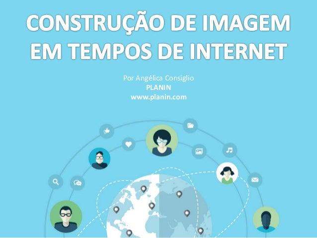 Por Angélica Consiglio PLANIN www.planin.com