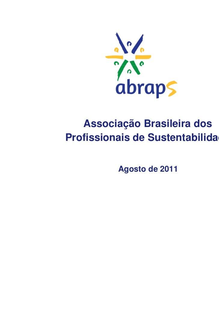Associação Brasileira dosProfissionais de Sustentabilidade          Agosto de 2011