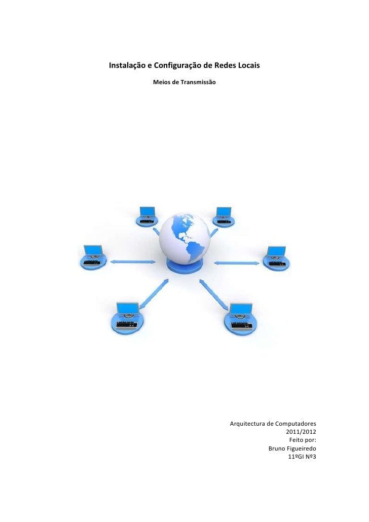 Instalação e Configuração de Redes Locais           Meios de Transmissão                                  Arquitectura de ...