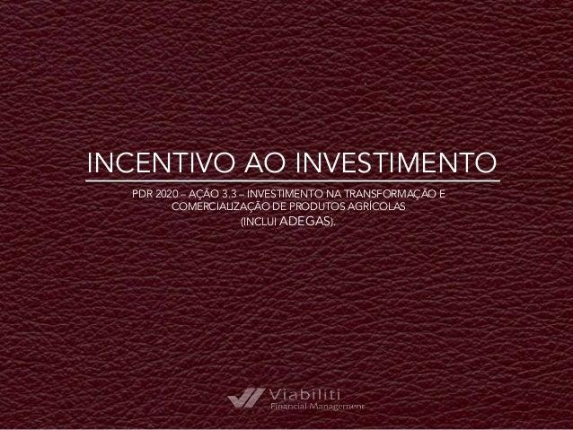 INCENTIVO AO INVESTIMENTO PDR 2020 – AÇÃO 3.3 – INVESTIMENTO NA TRANSFORMAÇÃO E COMERCIALIZAÇÃO DE PRODUTOS AGRÍCOLAS (INC...