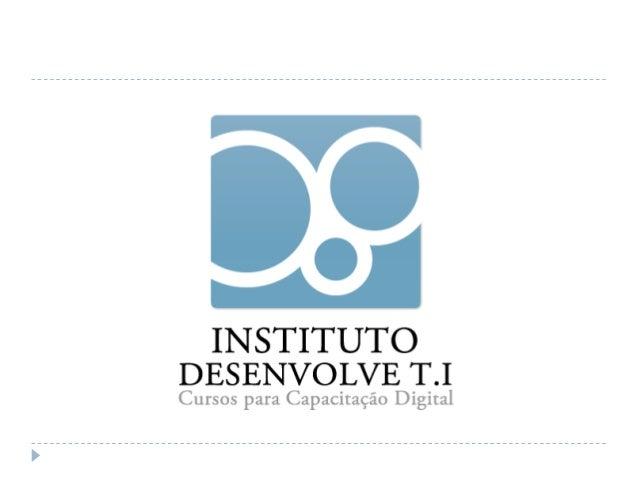 WWW.INSTITUTODESENVOLVETI.ORGAUMENTANDO OFATURAMENTO COMMÍDIAS SOCIAIS