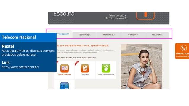 Telecom Nacional Nextel Abas para dividir os diversos serviços prestados pela empresa. Link http://www.nextel.com.br/