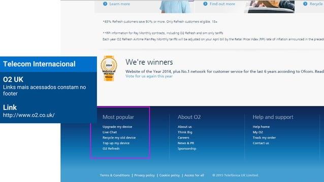 Telecom Internacional O2 UK Links mais acessados constam no footer Link http://www.o2.co.uk/