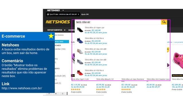 """E-commerce Netshoes A busca exibe resultados dentro de um box, sem sair da home. Comentário O botão """"Mostrar todos os resu..."""