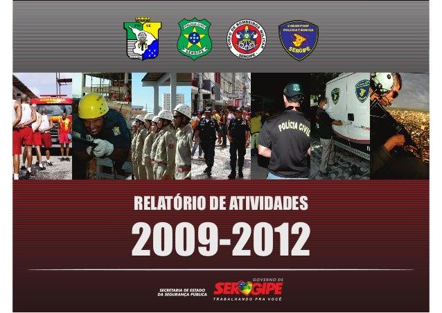 COGERP/SSPPOLÍCIA TÉCNICASE ER PIGRELATÓRIO DE ATIVIDADES2009-2012
