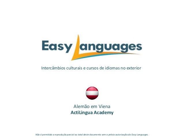Intercâmbios culturais e cursos de idiomas no exterior Alemão em Viena ActiLingua Academy Não é permitida a reprodução par...