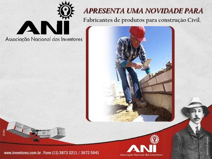 APRESENTA UMA NOVIDADE PARAFabricantes de produtos para construção Civil.