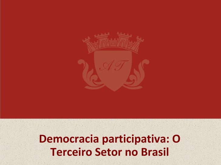 Democracia participativa: O  Terceiro Setor no Brasil