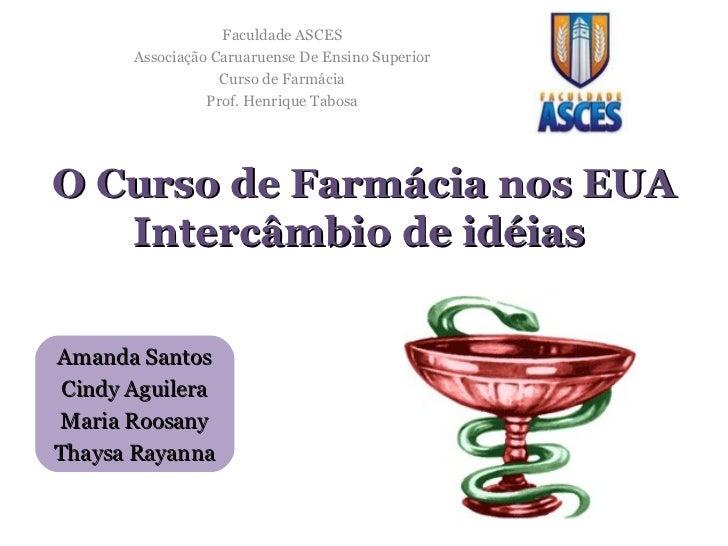 Faculdade ASCES       Associação Caruaruense De Ensino Superior                   Curso de Farmácia                 Prof. ...