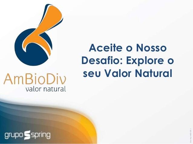 Doc-Apr-ABD-001.1  Aceite o Nosso  Desafio: Explore o  seu Valor Natural