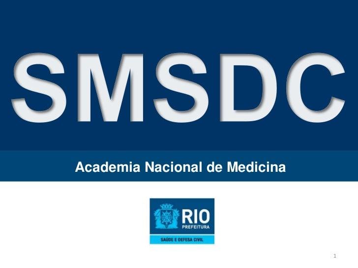 SMSDC<br />1<br />Academia Nacional de Medicina<br />