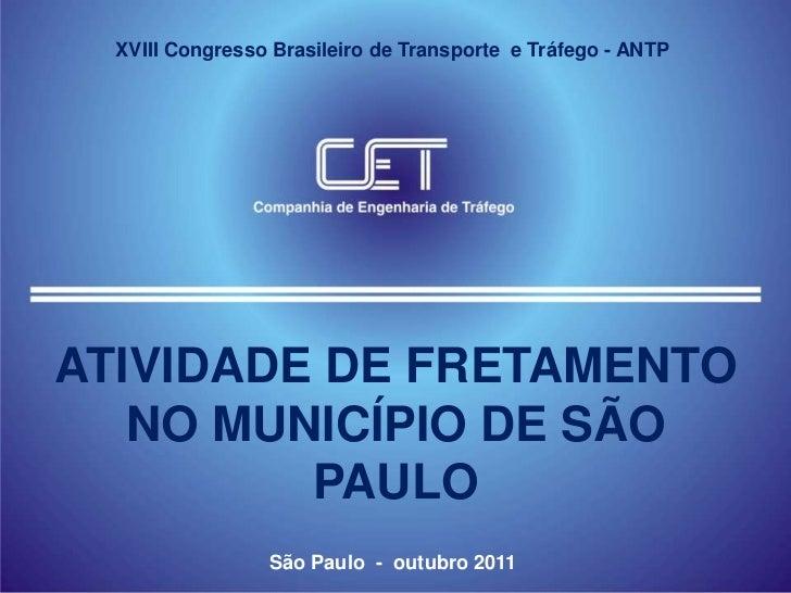 XVIII Congresso Brasileiro de Transporte e Tráfego - ANTPATIVIDADE DE FRETAMENTO   NO MUNICÍPIO DE SÃO         PAULO      ...