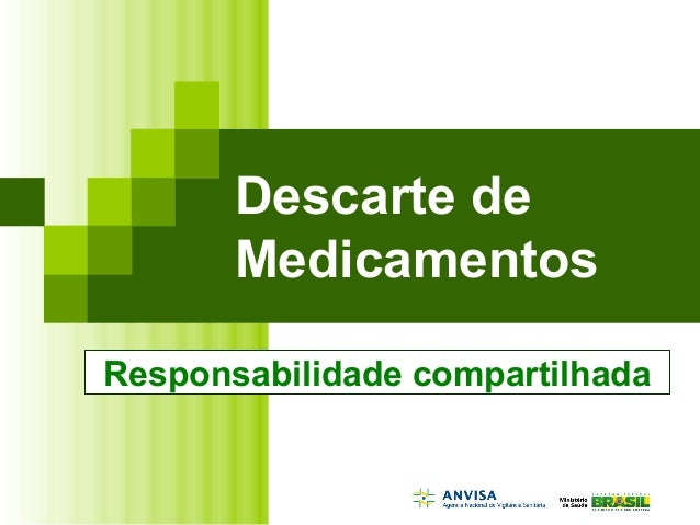 Descarte de Medicamentos Responsabilidade compartilhada