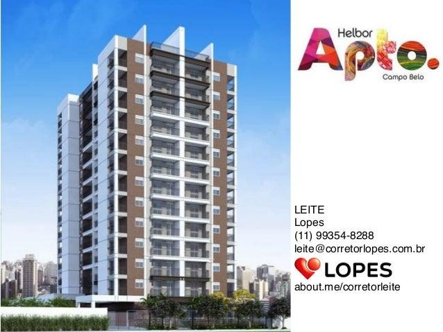 LEITE Lopes (11) 99354-8288 leite@corretorlopes.com.br   about.me/corretorleite