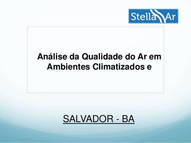 Análise da Qualidade do Ar em Ambientes Climatizados e SALVADOR - BA