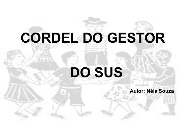 CORDEL DO GESTOR     DO SUS              Autor: Néia Souza