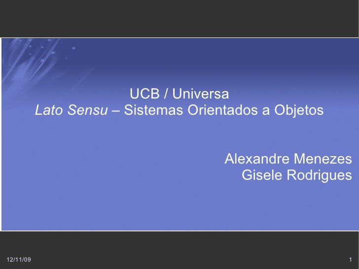 UCB / Universa            Lato Sensu – Sistemas Orientados a Objetos                                         Alexandre Men...
