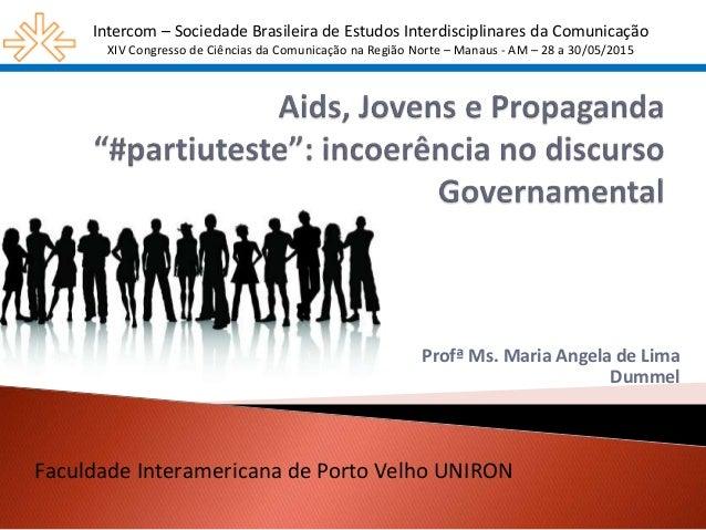 Intercom – Sociedade Brasileira de Estudos Interdisciplinares da Comunicação XIV Congresso de Ciências da Comunicação na R...
