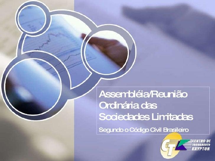 Assembléia/Reunião Ordinária das Sociedades Limitadas  Segundo o Código Civil Brasileiro