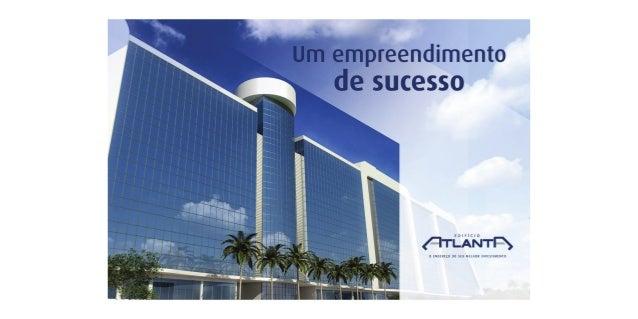 A Atlanta Incorporação Imobiliária, uma parceriaentre as empresas Atrium, como construtora, e comoincorporadoras, Vila da ...
