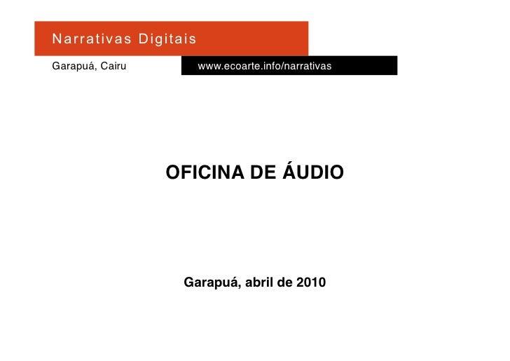Na r r at i v a s D i gi ta is Garapuá, Cairu                   www.ecoarte.info/narrativas                            OFI...