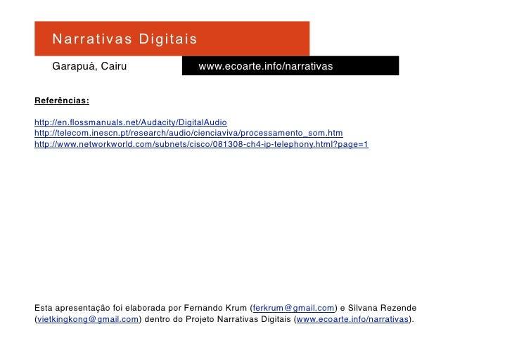 Na r r at i v a s D i gi ta is     Garapuá, Cairu                     www.ecoarte.info/narrativas   Referências:  http://e...