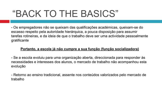 """""""BACK TO THE BASICS"""" - Os empregadores não se queixam das qualificações académicas, queixam-se do escasso respeito pela au..."""
