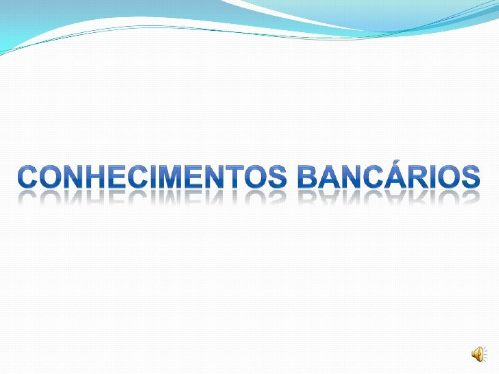 CONHECIMENTOsBANCÁRIOs<br />