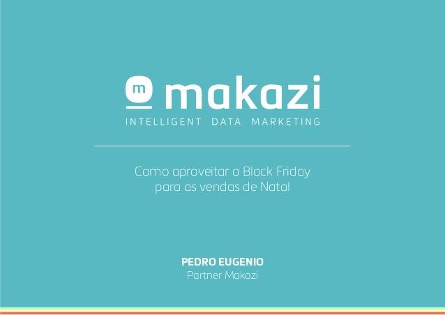 Como aproveitar o Black Friday  para as vendas de Natal  PEDRO EUGENIO  Partner Makazi