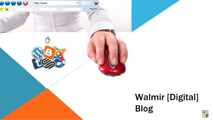 Walmir [Digital]Blog
