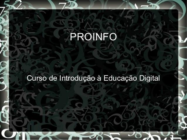 PROINFOCurso de Introdução à Educação Digital