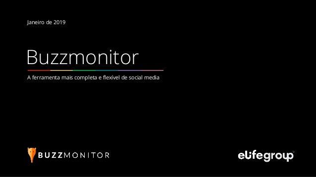 A ferramenta mais completa e flexível de social media Buzzmonitor Janeiro de 2019