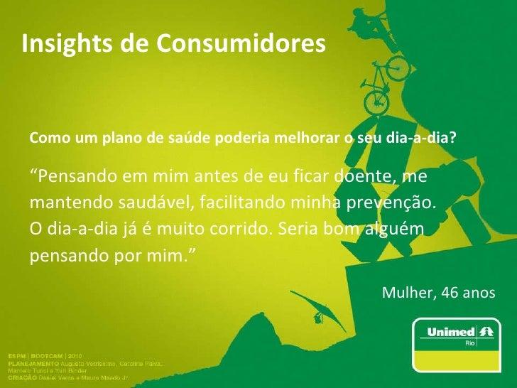 """Insights de Consumidores Como um plano de saúde poderia melhorar o seu dia-a-dia ? """" Pensando em mim antes de eu ficar doe..."""