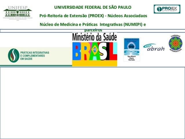 UNIVERSIDADE  FEDERAL  DE  SÃO  PAULO      Pró-‐Reitoria  de  Extensão  (PROEX)  -‐  Núcleos  As...