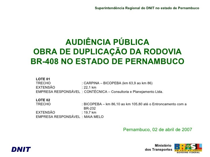 AUDIÊNCIA PÚBLICA OBRA DE DUPLICAÇÃO DA RODOVIA BR-408 NO ESTADO DE PERNAMBUCO LOTE 01 TRECHO   : CARPINA – BICOPEBA (km 6...