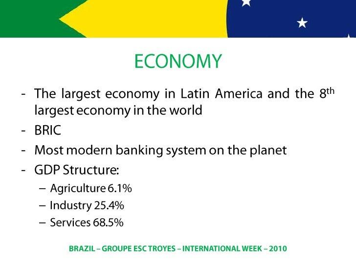 ECONOMY<br /><ul><li>The largest economy in Latin America and the 8th largest economy in the world