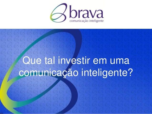 Que tal investir em uma comunicação inteligente?