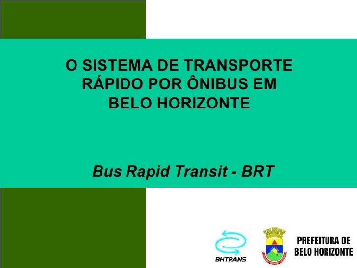 Bus   Rapid Transit - BRT O SISTEMA DE TRANSPORTE RÁPIDO POR ÔNIBUS EM BELO HORIZONTE