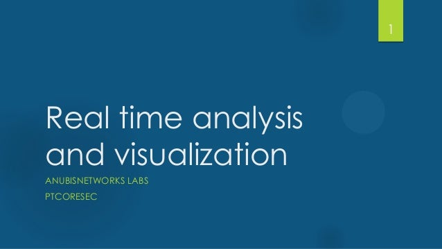 Real time analysis and visualization ANUBISNETWORKS LABS PTCORESEC 1